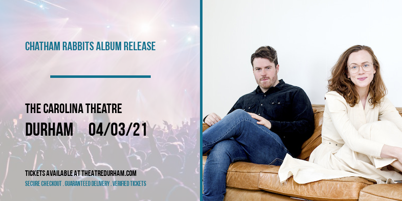 Chatham Rabbits Album Release [CANCELLED] at The Carolina Theatre