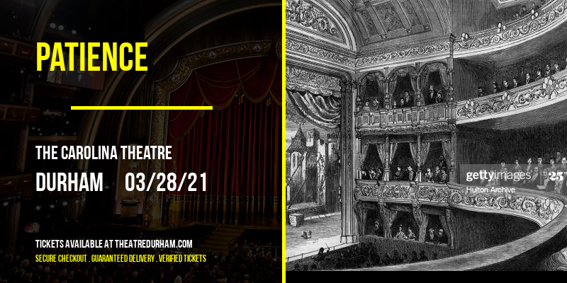 Patience [CANCELLED] at The Carolina Theatre